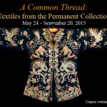 A Common Thread: Textiles from the Permanent Collection